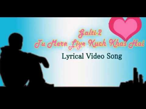 tu-mere-liye-kuch-khas-hai-ek-galti-song-lyrics/-[covered-lyrics](sad-song)
