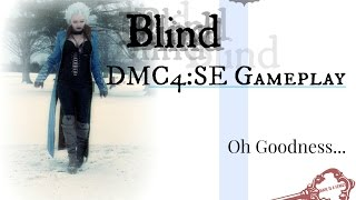 DMC4: SE- Blind Gameplay...Oh Goodness.. | Video Gaming with Bad Vision.