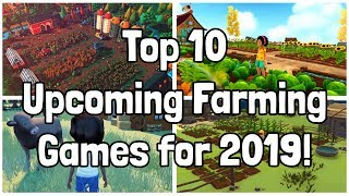 The BEST Upcoming Farming Games That You NEED to Get Ready For! (2019)