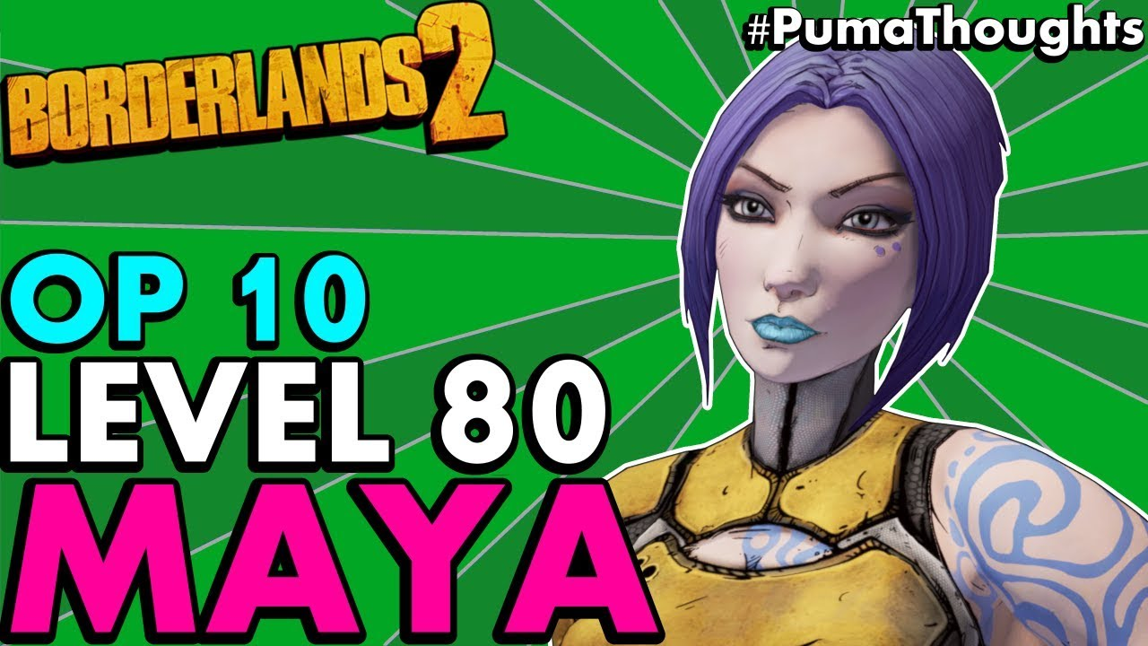 Borderlands 2: The BEST Level 80 OP 10 MAYA the Siren Build! (Solo & Coop  Skill Tree) #PumaThoughts