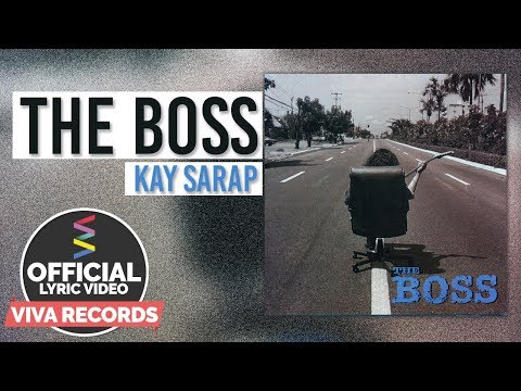 The Boss - Kay Sarap [Official Lyric Video]