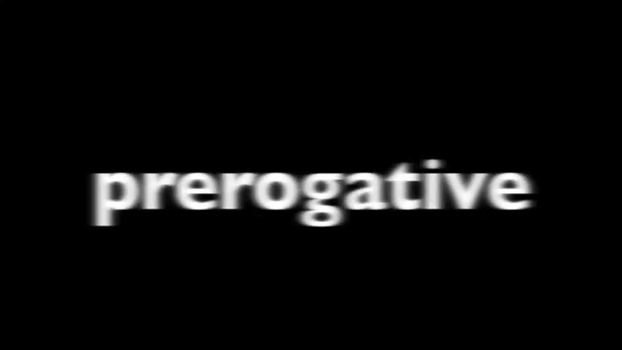 How to pronounce, prerogative