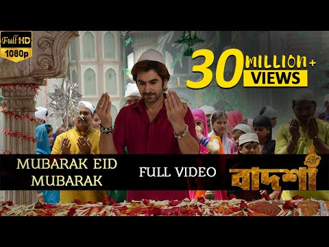 Mubarak Eid Mubarak | Badshah - The Don | Jeet | Nusrat Faria | Shraddha Das | Bengali Movie Songs