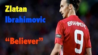 "Download Video Zlatan Ibrahimovic - ""Believer"" MP3 3GP MP4"