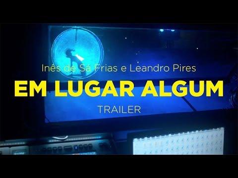 IndieJúnior 2018 | Trailer | Em Lugar Algum | Inês de Sá Frias e Leandro Pires