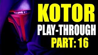 KOTOR PLAY-THROUGH PART 15! First time playing after Revan reveal!