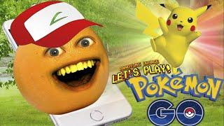 Annoying Orange Plays - POKEMON GO!