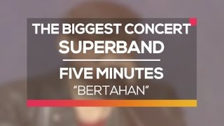 Five Minutes Bertahan The Biggest Concert Super Band