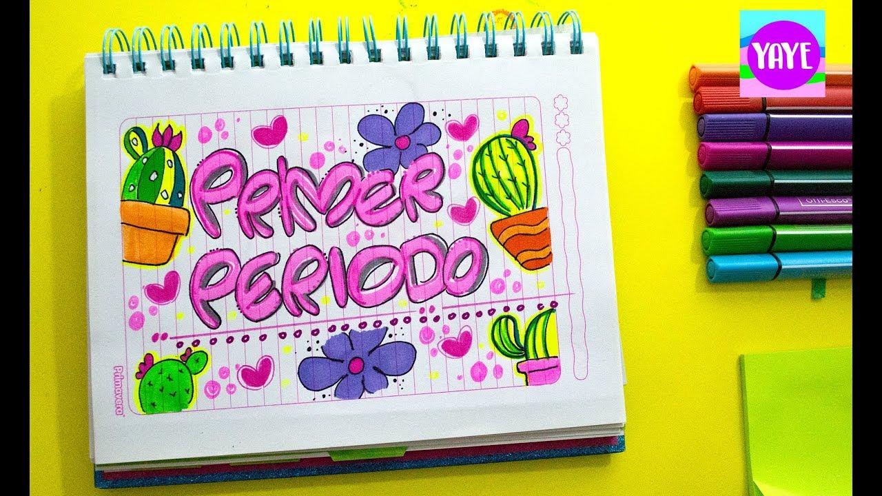 IDEAS PARA DECORAR PORTADAS DE CUADERNOS Cómo dibujar portada de Primer Periodo💡Yaye YouTube