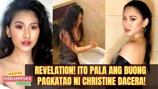 REVELATION! ITO PALA ANG BUONG PAGKATAO NI CHRISTINE DACERA!
