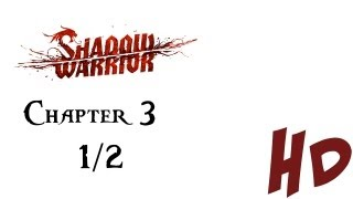 Shadow Warrior Chapter 3 Part 1 - Gameplay for PC/xbox/ps3 - A Spiritual Laxative