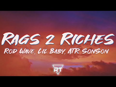 Rod Wave – Rags 2 Riches (Lyrics) ft. Lil Baby, ATR SonSon | Rags To Riches