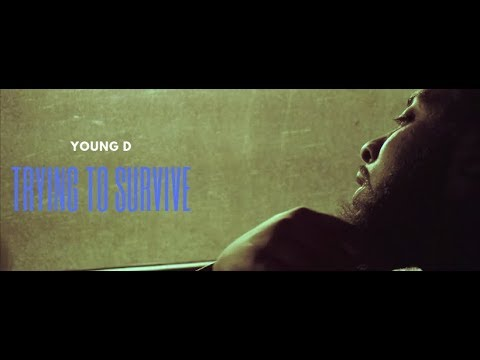 Young D - Trying To Survive (Official Music Video)