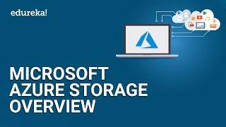 Microsoft Azure Storage Overview   Microsoft Azure Training   Microsoft Azure Tutorial   Edureka