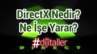 DirectX Nedir? Ne İşe Yarar?