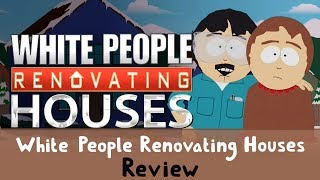 South Park S21 Premiere! - 'White People Renovating Houses' Review