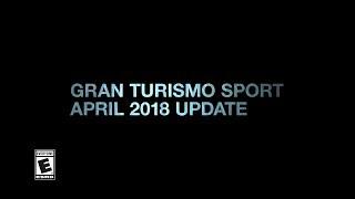 Gran Turismo Sport - Patch 1.18 (April Update) Trailer