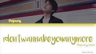 idontwannabeyouanymore - Billie Eilish ( Doyoung cover)