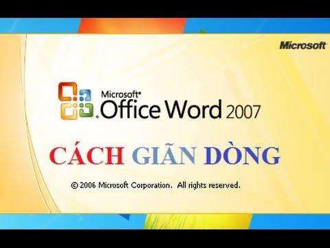 Cách giãn dòng, giãn khoảng cách chữ trong Word 2007