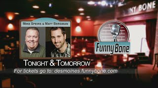 Funny Bone Headliners Mike Speirs and Matt Bergman Part 2