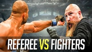Referee Vs Fighters | MMA and UFC