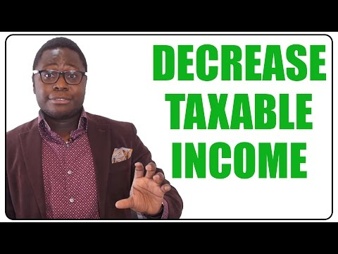How to Decrease Your Taxable Income
