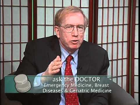 Ask The Doctor: Emergency Medicine, Breast Disease, Geriatric Medicine