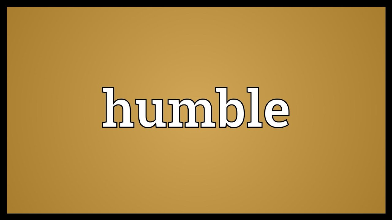 Humble meaning youtube humble meaning solutioingenieria Gallery
