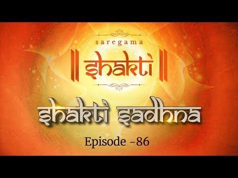 Shakti Sadhana | Episode 86 | Best Hindi...