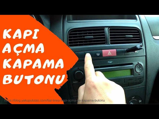 Fiat Linea Kapı Açma ve Kapama Butonu
