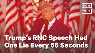 Trump's RNC Speech Had 1 False Statement Every 56 Seconds | NowThis