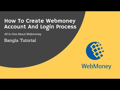 How To Create A Webmoney Account And Login Process | All In One About Webmoney Bangla Tutorial