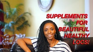 My FAVORITE Supplements for Long Healthy Hair LOCS