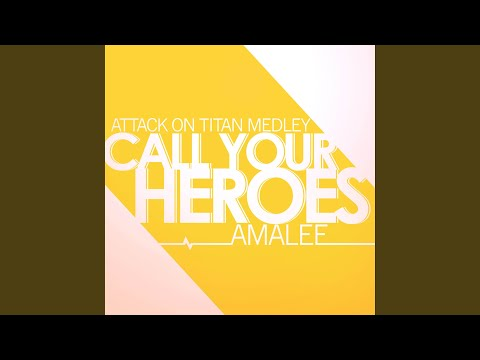 """Call Your Heroes (From """"Attack On Titan"""") (Medley)"""