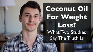 Two Studies That Prove Coconut Oil Can Help Weight Loss (Yeaaaa buddy)