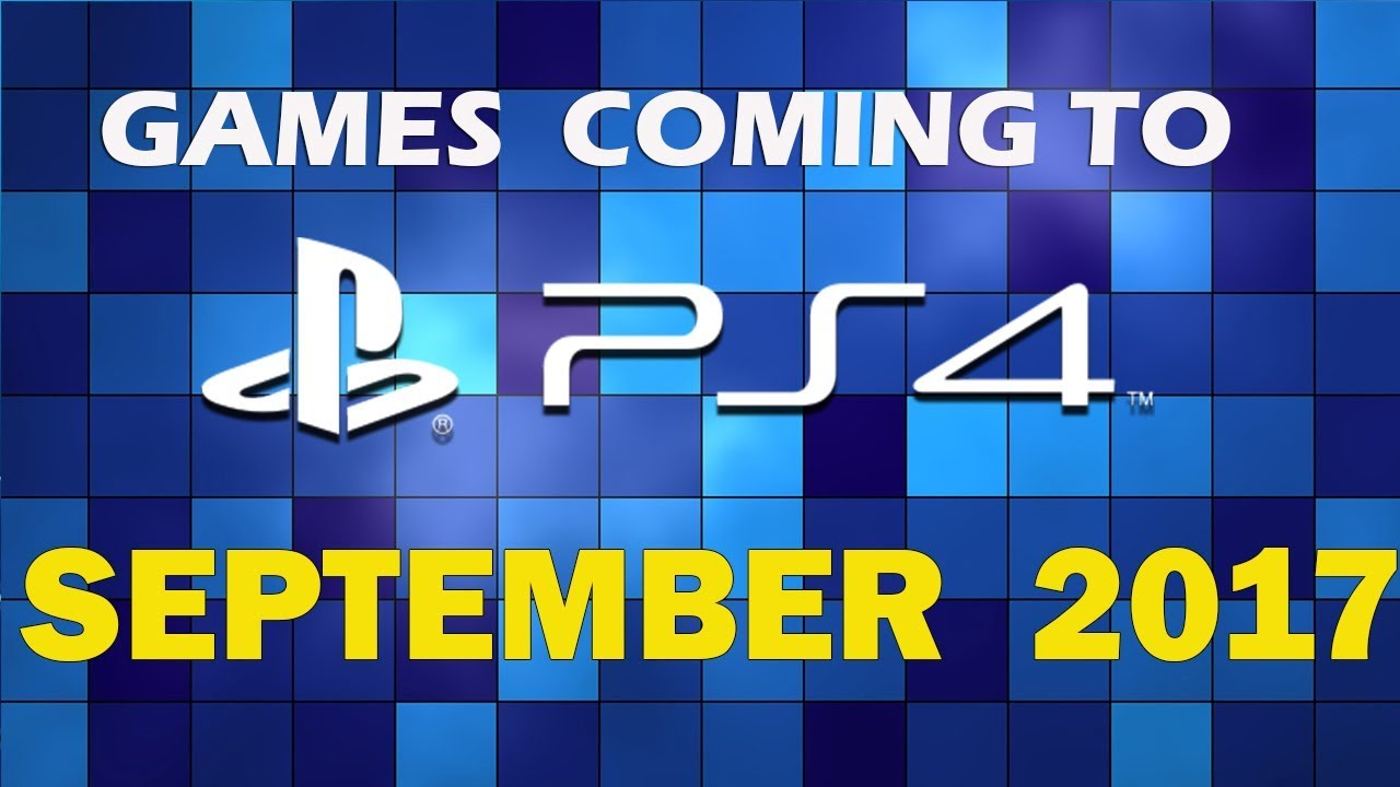 All Ps4 Games Coming September 2017 Youtube