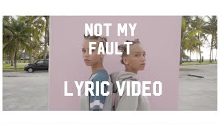 Lisa&Lena - NOT MY FAULT (SONG LYRICS)
