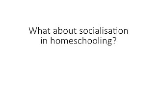 Home schooling FAQ - Episode 3 - What about socialisation?