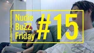 BuZZ / #15 Nudie BuZZ Friday