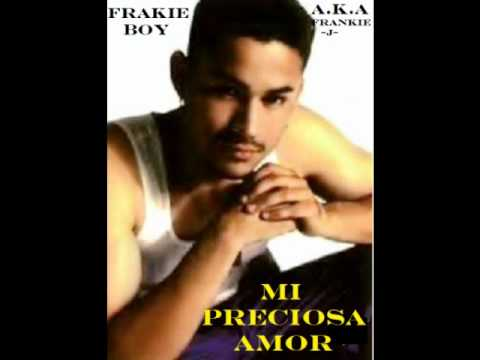 Frankie Boy- Mi Preciosa Amor. - spanish latin freestyle