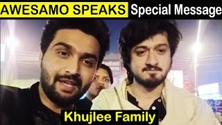 Awesamo Speaks | Khujlee Family | Special Message To Fans | Raza Samo
