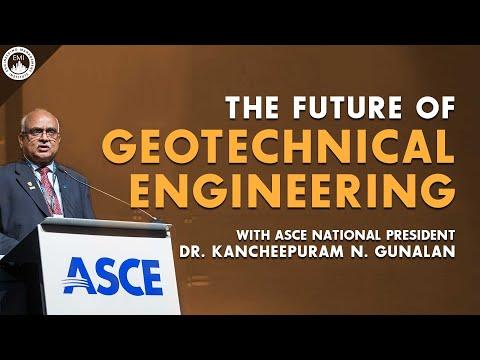 ASCE National President Dr  Kancheepuram N Gunalan On The Future Of Geotechnical Engineering