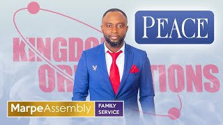 THE PEACE OF GOD | KINGDOM ORIENTATIONS | Apostle A.B. Prince |  Marpe Assembly