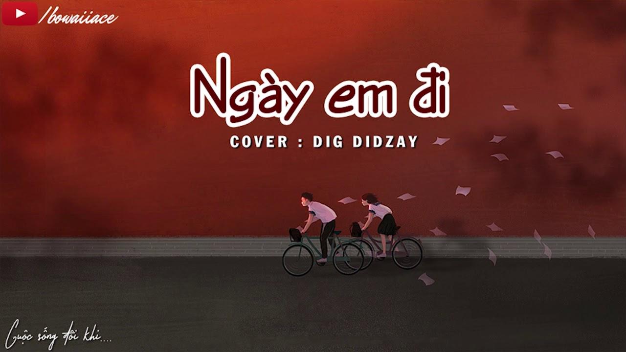 Lyrics || Nếu Em Đi (Cover) - DIG DIDZAY