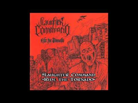 Slaughter Command - Ride the Tornado [Full Album 2012]