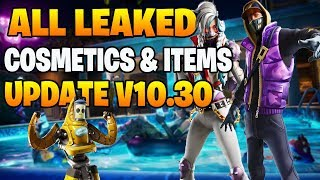 FORTNITE v10.30 ALL LEAKED COSMETICS and ITEMS