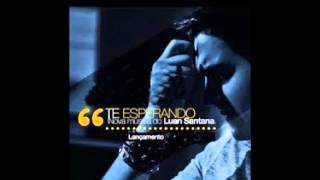 Luan Santana - Te Esperando OFICIAL ( Nova 2013 )