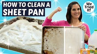 Here's the Easiest Way to Clean a Sheet Pan without Harmful Chemicals | Kitchen Hacks