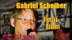 Gabriel Scheiber   FINNI, FINNI  (My first Song)