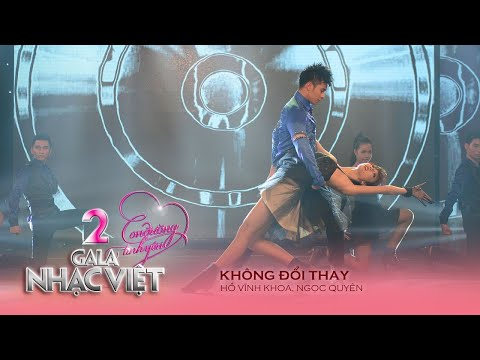 Không Đổi Thay - Hồ Vĩnh Khoa, Ngọc Quyên (Gala Nhạc Việt 2 - Con Đường Tình Yêu)